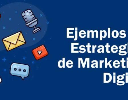 5 ejemplos de Estrategias de Marketing Digital para inspirarse
